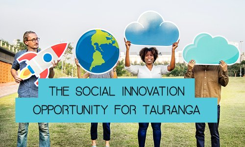 The Social Innovation Opportunity For Tauranga