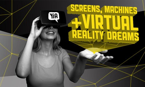 YiA Innovation Forum: Screens, Machines and Virtual Reality Dreams